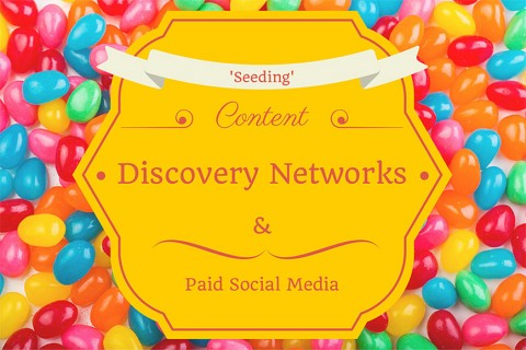Content Seeding: 10 Content Discovery Networks & Paid Social Platforms [Infographic]