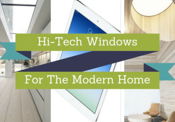 Hi-Tech Windows For The Modern Home