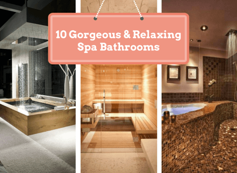 10 Gorgeous and Relaxing Spa Bathrooms