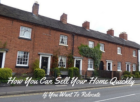 How You Can Sell Your Home Quickly If You Want To Relocate