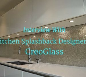 Interview With Kitchen Splashback Designers CreoGlass