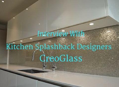 Interview With Kitchen Splashback Designers CreoGlass