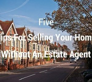 5 Tips For Selling Your Home Without An Estate Agent