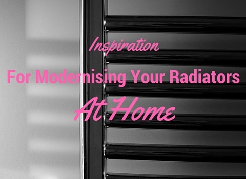 Inspiration For Modernising Your Radiators At Home